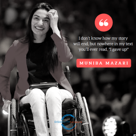 "Muniba Mazari sitting in a wheelchair. "" I don't know how my story will end, but nowhere in my text you'll ever read, I gave up."""