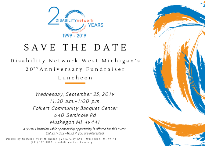 Disability Network West Michigan's SAVE THE DATE 20th Anniversary Fundraising Luncheon